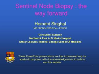 Sentinel Node Biopsy : the way forward