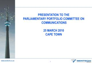 PRESENTATION TO THE PARLIAMENTARY PORTFOLIO COMMITTEE ON  COMMUNICATIONS 25 MARCH 2010 CAPE TOWN