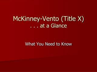 McKinney-Vento (Title X)  . . . at a Glance