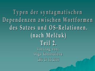 Typen der syntagmatischen  Dependenzen zwischen Wortformen  des Satzes und OS-Relationen.
