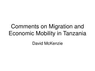 Comments on Migration and Economic Mobility in Tanzania