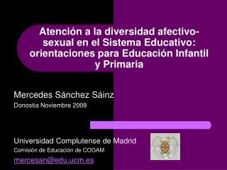 Mercedes Sánchez Sáinz Donostia Noviembre 2009 Universidad Complutense de Madrid