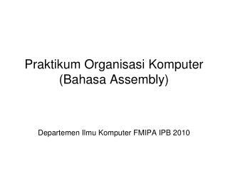 Praktikum Organisasi Komputer  (Bahasa Assembly)