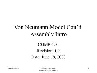 Von Neumann Model Con'd. Assembly Intro