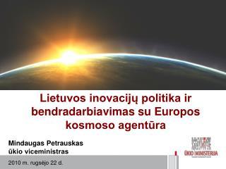 Lietuvos inovacijų politika ir bendradarbiavimas su Europos kosmoso agentūra