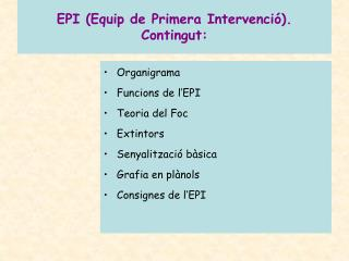 EPI (Equip de Primera Intervenció). Contingut: