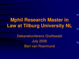 Mphil Research Master in Law at Tilburg University NL