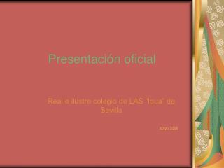 Presentación oficial