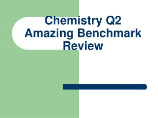 Chemistry Q2  Amazing Benchmark Review