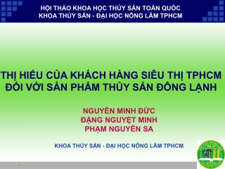 HỘI THẢO KHOA HỌC THỦY SẢN TOÀN QUỐC KHOA THỦY SẢN - ĐẠI HỌC NÔNG LÂM TPHCM