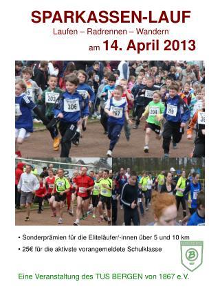 SPARKASSEN-LAUF Laufen – Radrennen – Wandern   am  14. April 2013
