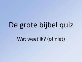 De grote bijbel quiz