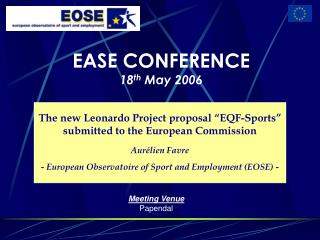EASE CONFERENCE 18 th  May 2006