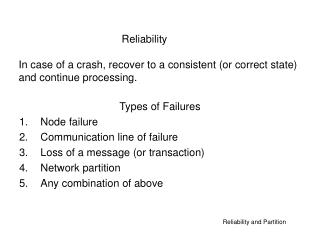 Types of Failures Node failure Communication line of failure Loss of a message (or transaction)