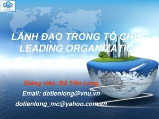 LÃNH ĐẠO TRONG TỔ CHỨC LEADING ORGANIZATION