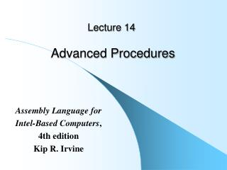 Lecture 14 Advanced Procedures