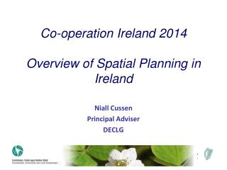 Co-operation Ireland 2014 Overview of Spatial Planning in Ireland