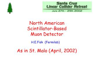 North American  Scintillator-Based  Muon Detector As in St. Malo (April, 2002)