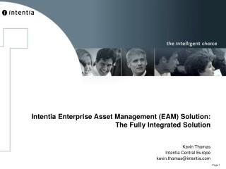 Intentia Enterprise Asset Management (EAM) Solution: The Fully Integrated Solution