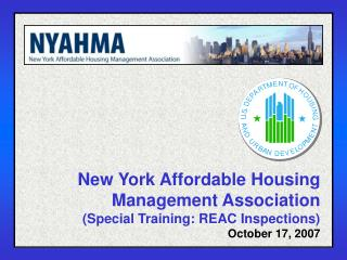 New York Affordable Housing Management Association Special Training: REAC Inspections October 17, 2007