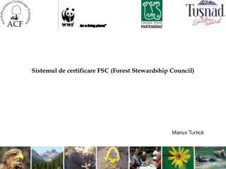 Sistemul de certificare FSC (Forest Stewardship Council)