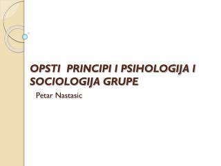 OPSTI  PRINCIPI I PSIHOLOGIJA I SOCIOLOGIJA GRUPE