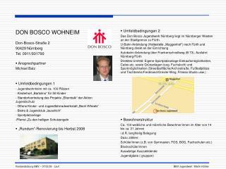 DON BOSCO WOHNEIM Don-Bosco-Straße 2 90429 Nürnberg Tel. 0911/931790   Ansprechpartner
