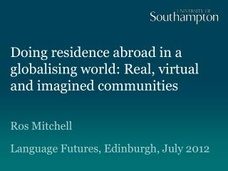 Doing residence abroad in a globalising world: Real, virtual and imagined communities