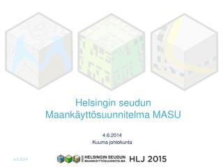 Helsingin seudun Maank�ytt�suunnitelma MASU