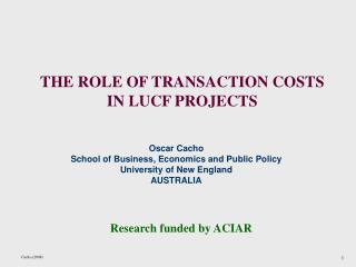 THE ROLE OF TRANSACTION COSTS IN LUCF PROJECTS