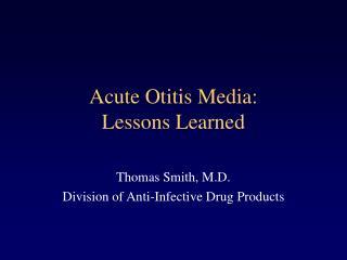 Acute Otitis Media: Lessons Learned