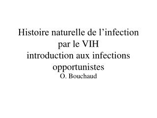 Histoire naturelle de l'infection par le VIH introduction aux infections opportunistes