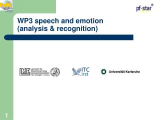 WP3 speech and emotion  (analysis & recognition)