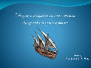 Viagens e conquistas na costa africana As grandes viagens oceânicas