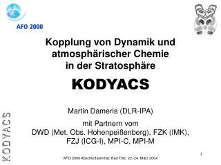 Kopplung von Dynamik und atmosphärischer Chemie  in der Stratosphäre KODYACS