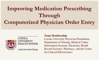 Improving Medication Prescribing Through Computerized Physician Order Entry