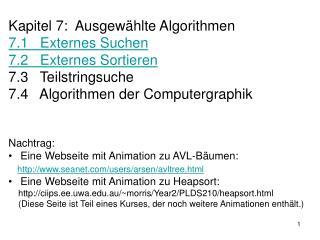 Kapitel 7: Ausgewählte Algorithmen  7.1 Externes Suchen 7.2 Externes Sortieren