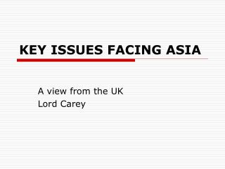 KEY ISSUES FACING ASIA