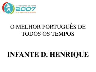 O MELHOR PORTUGUÊS DE TODOS OS TEMPOS