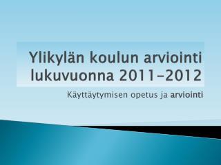 Ylikylän koulun arviointi lukuvuonna 2011-2012