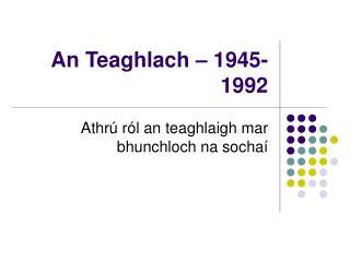 An Teaghlach – 1945-1992