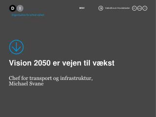 Vision 2050 er vejen til vækst