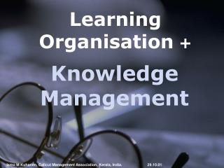 Learning Organisation  +