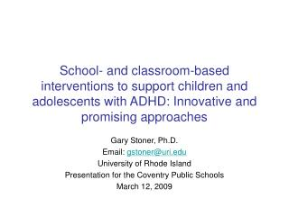 School- and classroom-based interventions to support children and adolescents with ADHD: Innovative and promising approa