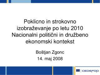 Boštjan Zgonc 14. maj 2008