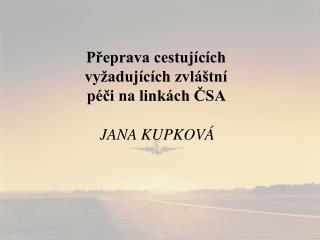 JANA KUPKOVÁ