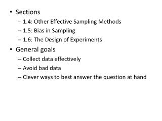 Sections 1.4: Other Effective Sampling Methods 1.5: Bias in Sampling