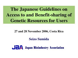 The Japanese Guidelines on Access to and Benefit-sharing of Genetic Resources for Users