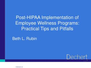 Post-HIPAA Implementation of Employee Wellness Programs:                     Practical Tips and Pitfalls