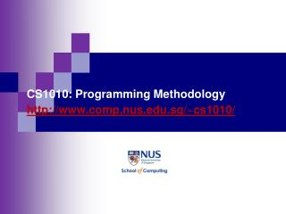 CS1010: Programming Methodology comp.nus.sg